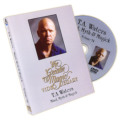 Greater Magic Video Library Vol 54 Mind, Myth & Magic T.A. Waters